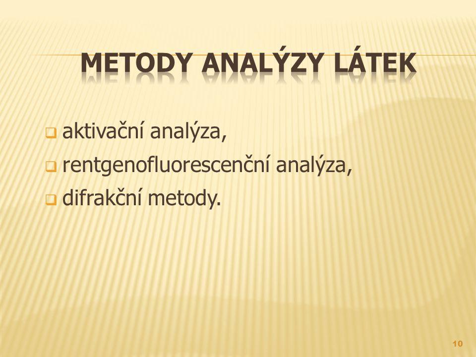 Metody analýzy látek aktivační analýza, rentgenofluorescenční analýza,