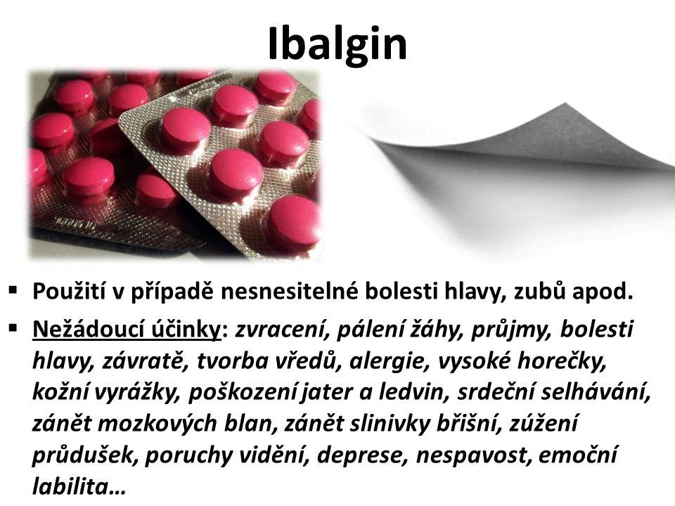 Ibalgin Použití v případě nesnesitelné bolesti hlavy, zubů apod.