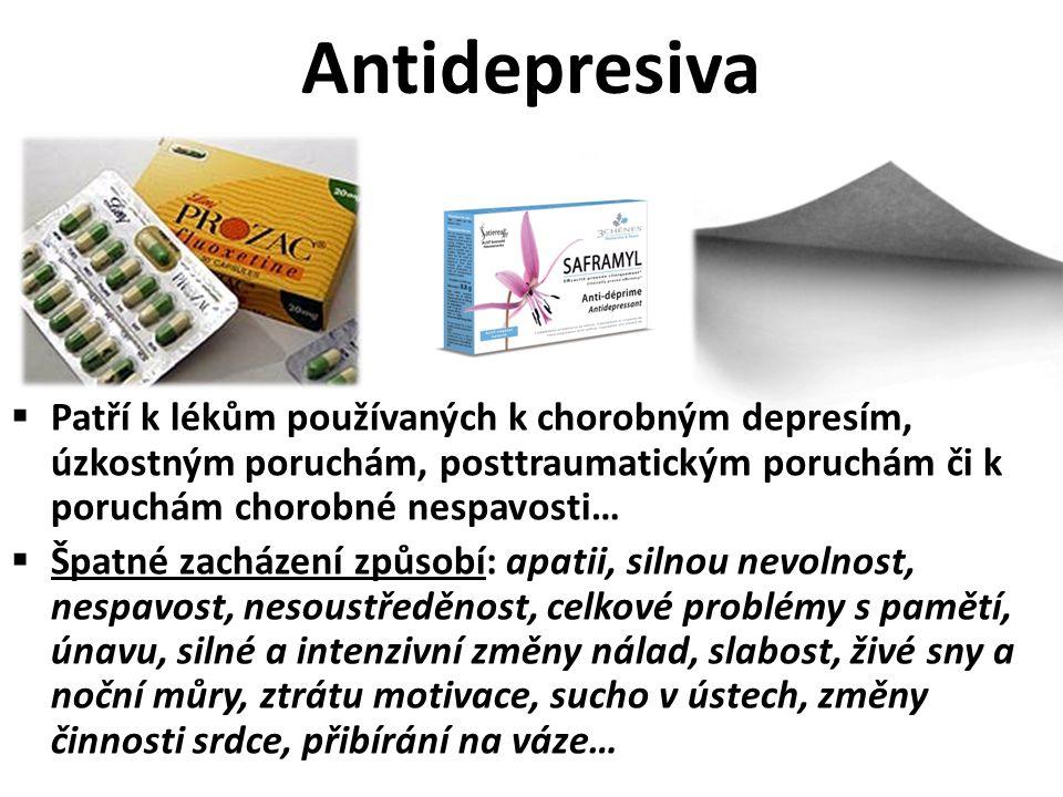 Antidepresiva Patří k lékům používaných k chorobným depresím, úzkostným poruchám, posttraumatickým poruchám či k poruchám chorobné nespavosti…