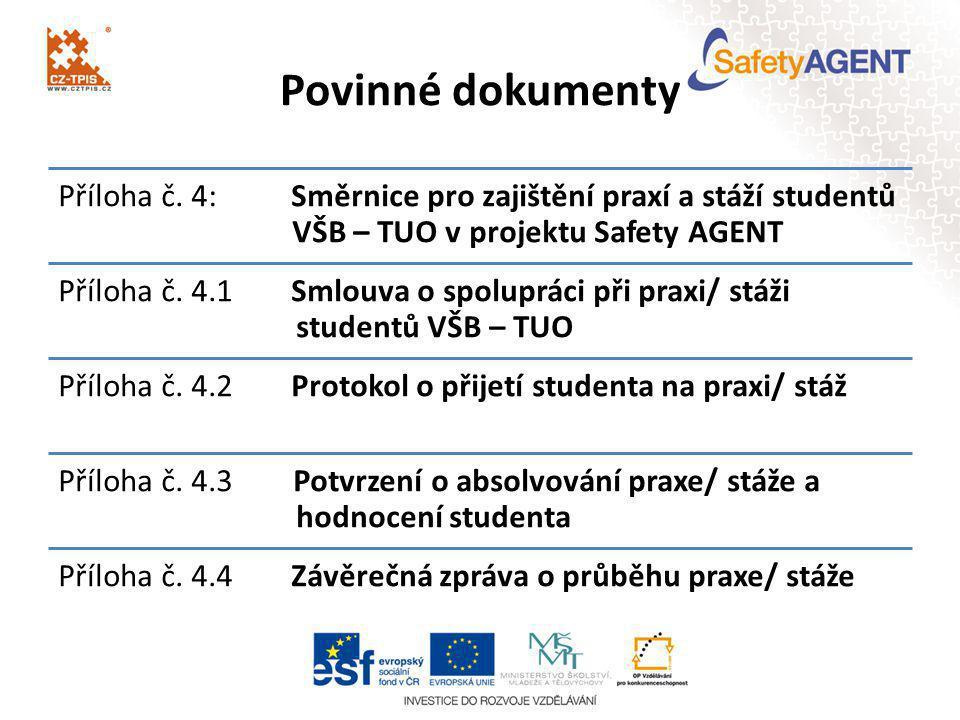 Povinné dokumenty Příloha č. 4: Směrnice pro zajištění praxí a stáží studentů VŠB – TUO v projektu Safety AGENT.