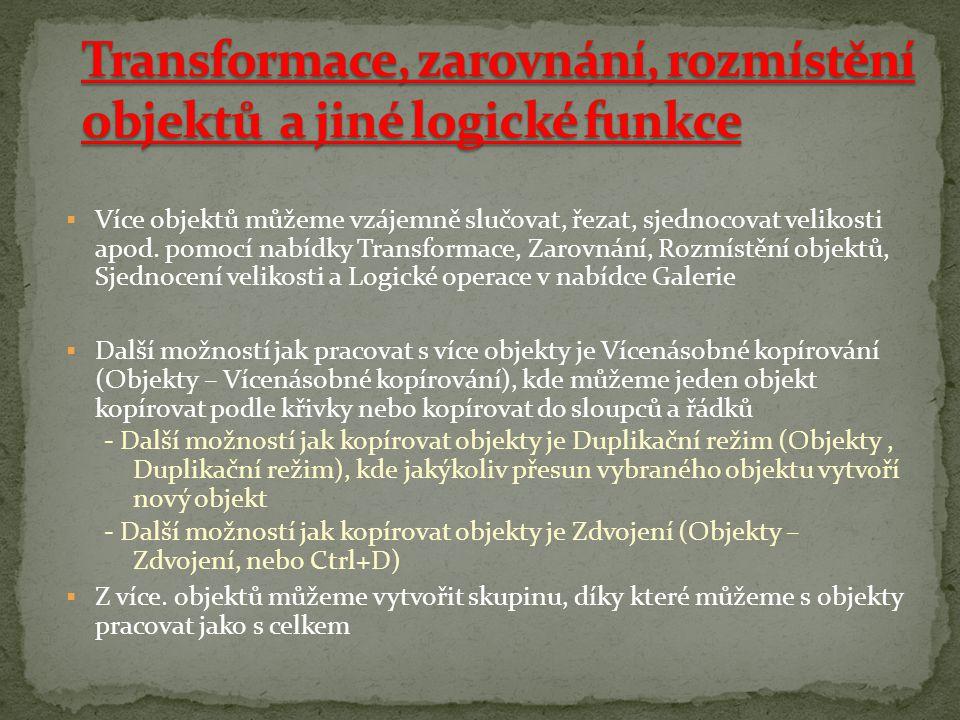Transformace, zarovnání, rozmístění objektů a jiné logické funkce