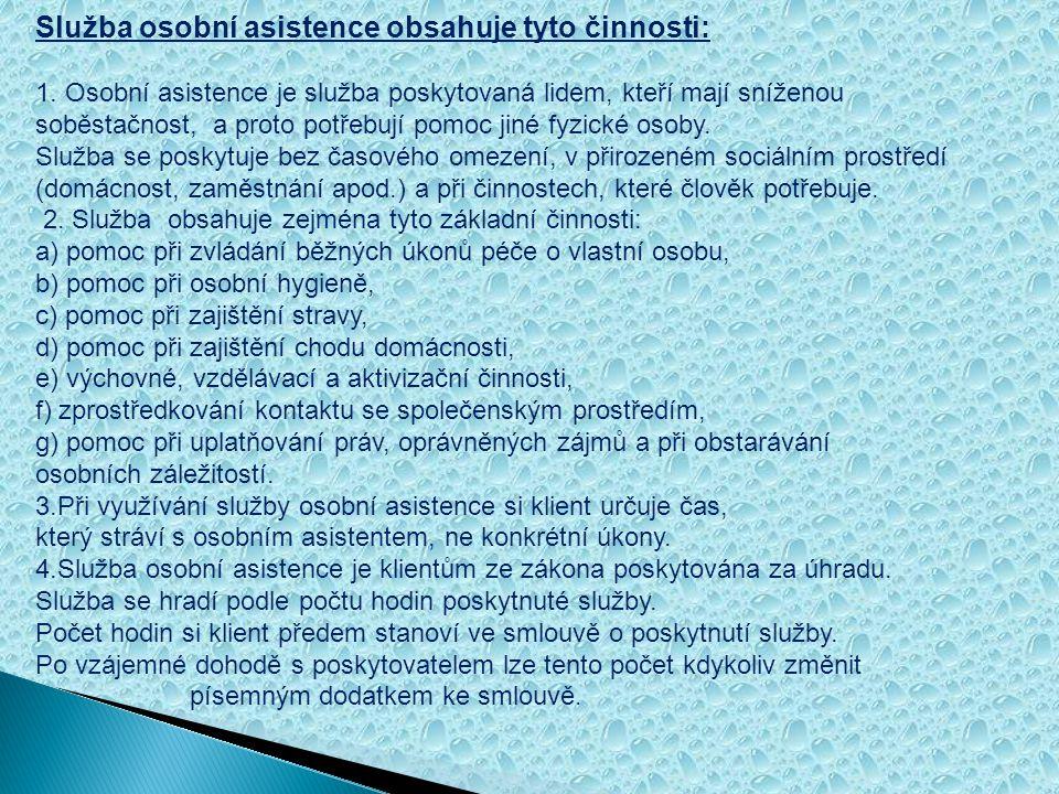 Služba osobní asistence obsahuje tyto činnosti: