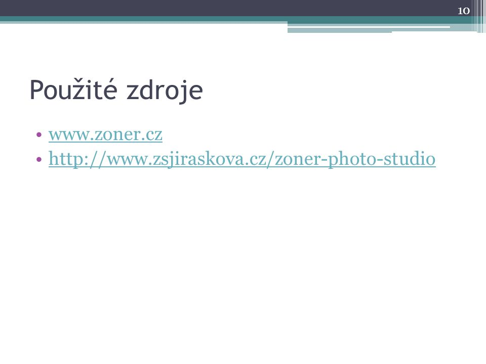 Použité zdroje www.zoner.cz