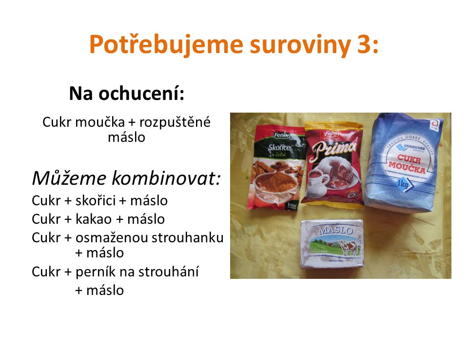 Potřebujeme suroviny 3: