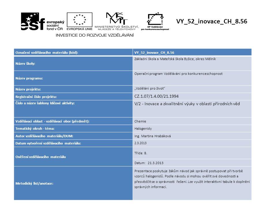 VY_52_inovace_CH_8.56 Označení vzdělávacího materiálu (kód): VY_52_inovace_CH_8.56. Název školy: