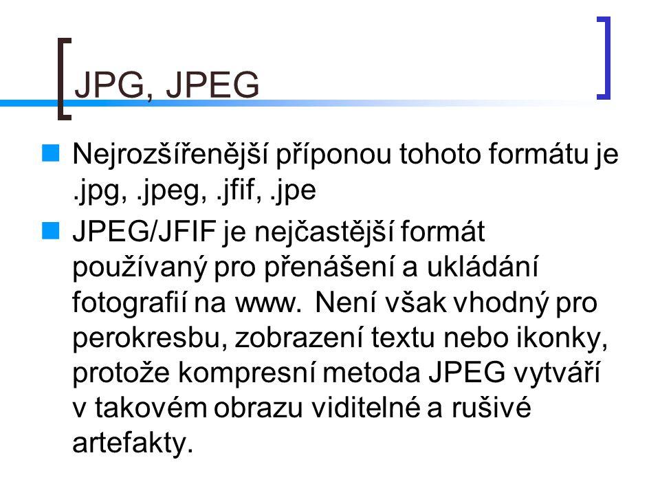 JPG, JPEG Nejrozšířenější příponou tohoto formátu je .jpg, .jpeg, .jfif, .jpe.