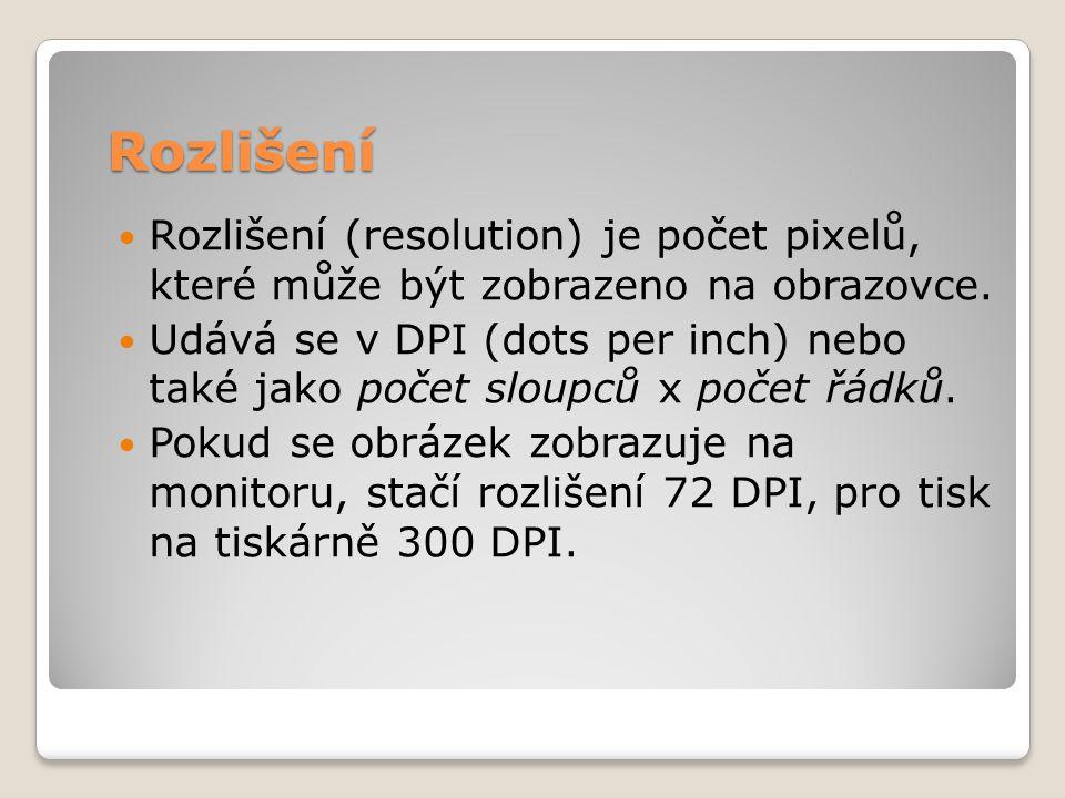 Rozlišení Rozlišení (resolution) je počet pixelů, které může být zobrazeno na obrazovce.