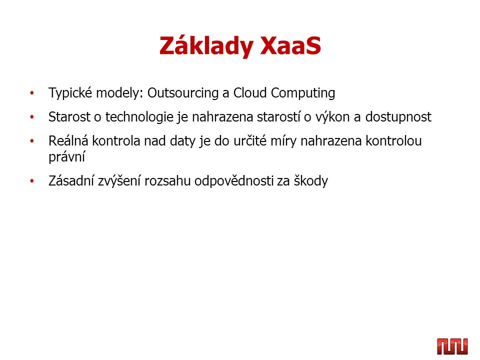 Základy XaaS Typické modely: Outsourcing a Cloud Computing