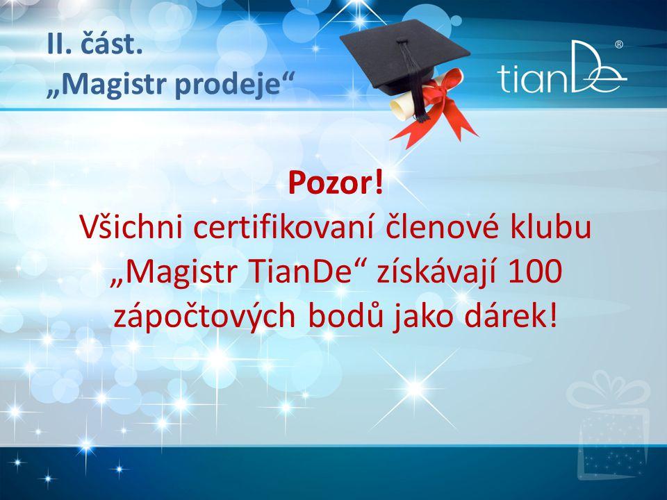 """II. část. """"Magistr prodeje Pozor."""