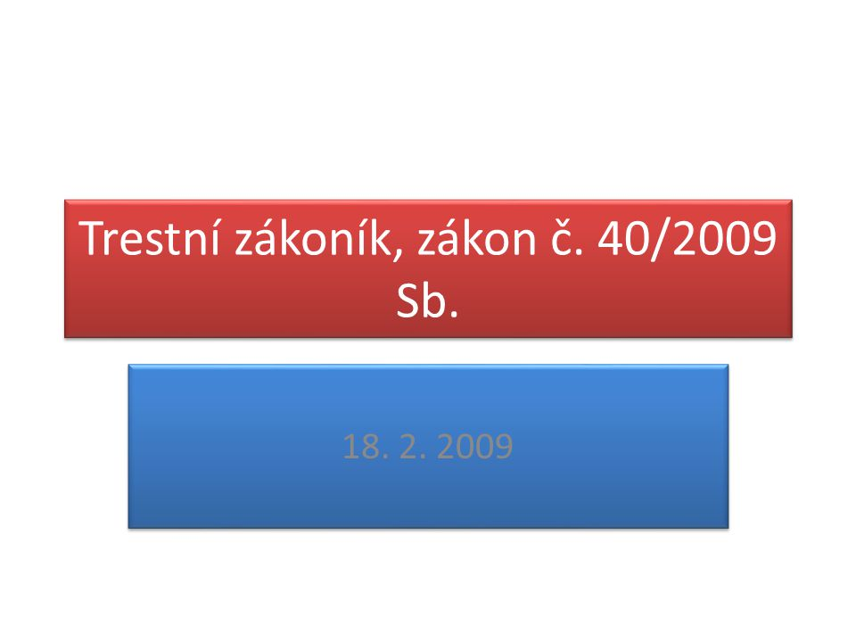 Trestní zákoník, zákon č. 40/2009 Sb.