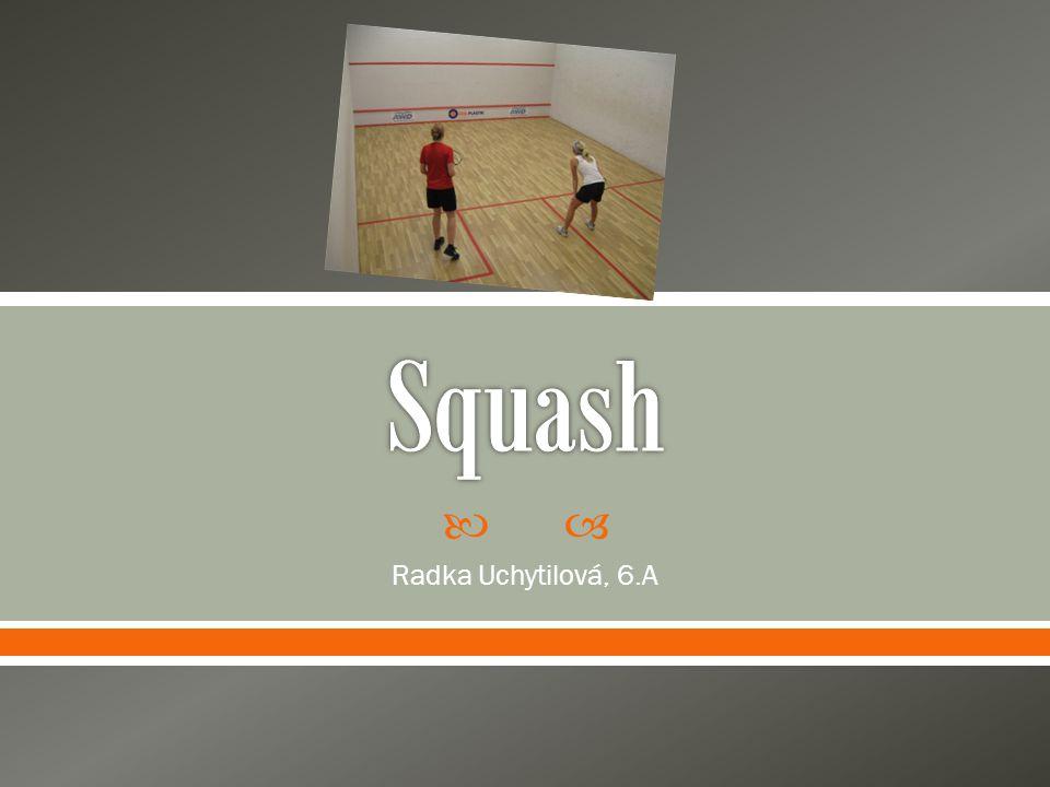 Squash Radka Uchytilová, 6.A