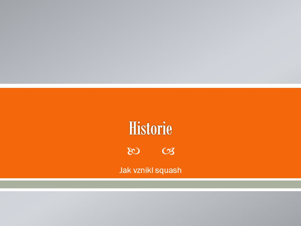 Historie Jak vznikl squash