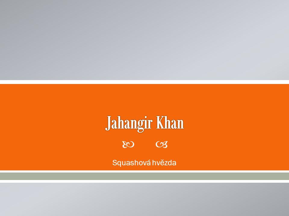 Jahangir Khan Squashová hvězda
