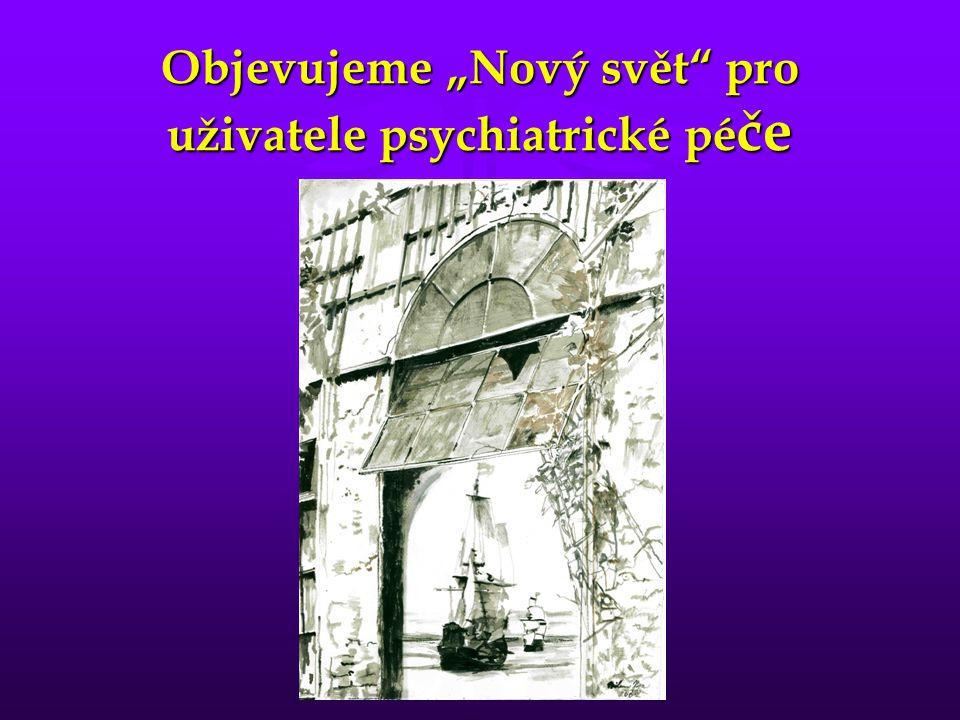 """Objevujeme """"Nový svět pro uživatele psychiatrické péče"""