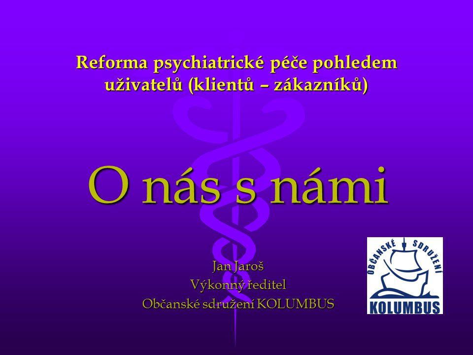 Reforma psychiatrické péče pohledem uživatelů (klientů – zákazníků)