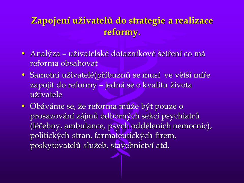 Zapojení uživatelů do strategie a realizace reformy.