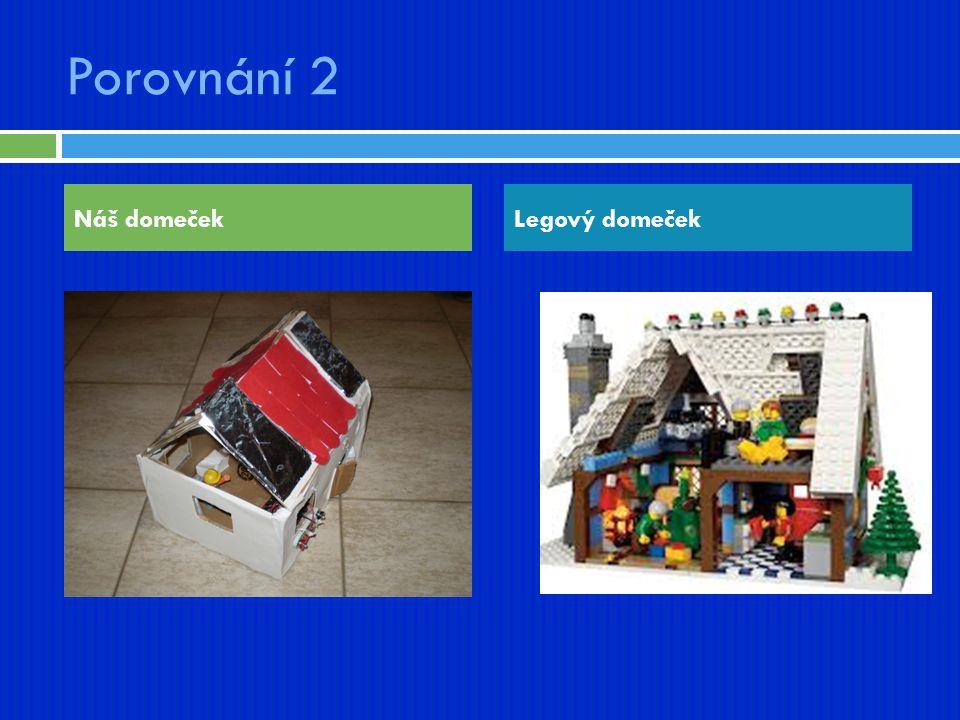 Porovnání 2 Náš domeček Legový domeček