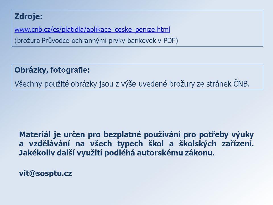 Všechny použité obrázky jsou z výše uvedené brožury ze stránek ČNB.