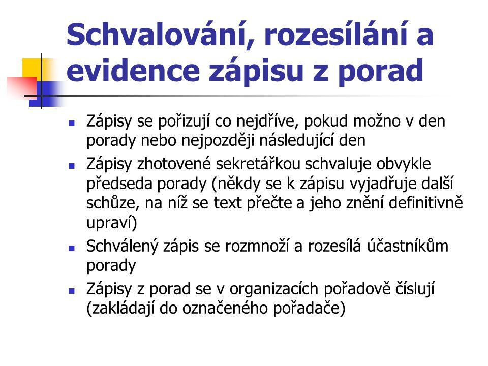Schvalování, rozesílání a evidence zápisu z porad