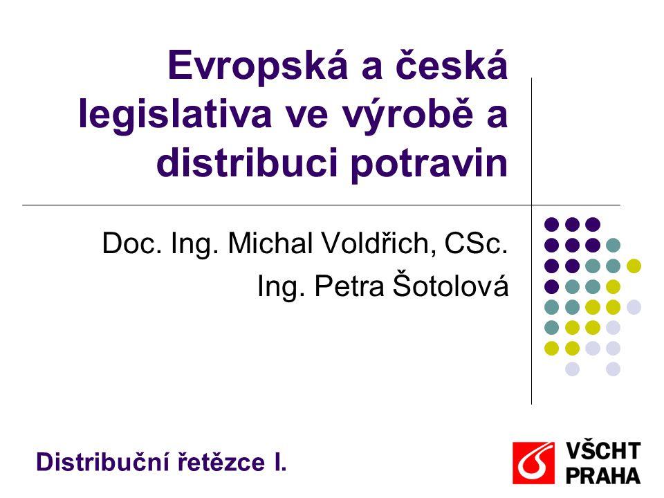 Evropská a česká legislativa ve výrobě a distribuci potravin