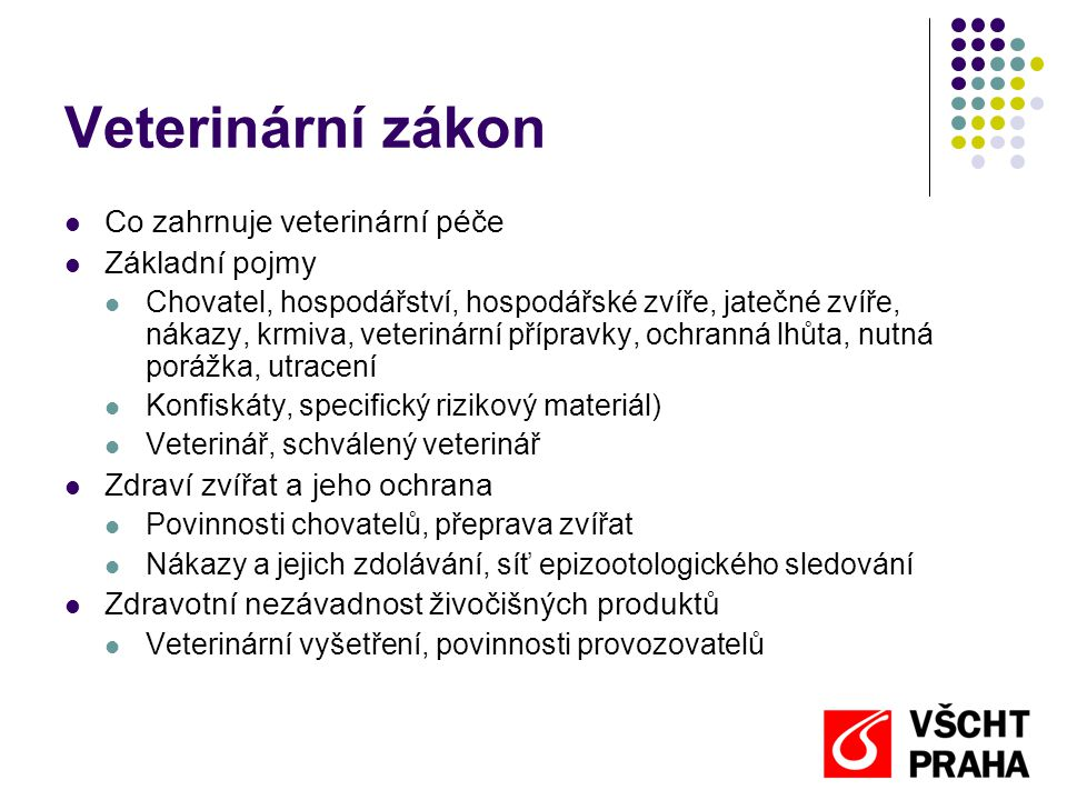 Veterinární zákon Co zahrnuje veterinární péče Základní pojmy