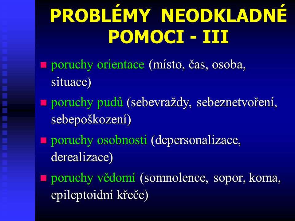 PROBLÉMY NEODKLADNÉ POMOCI - III