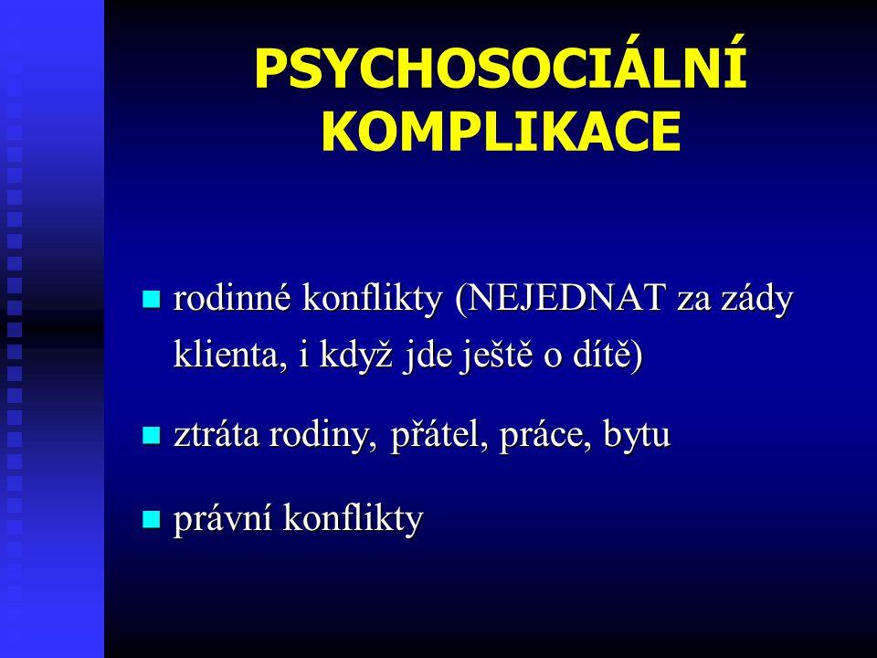 PSYCHOSOCIÁLNÍ KOMPLIKACE