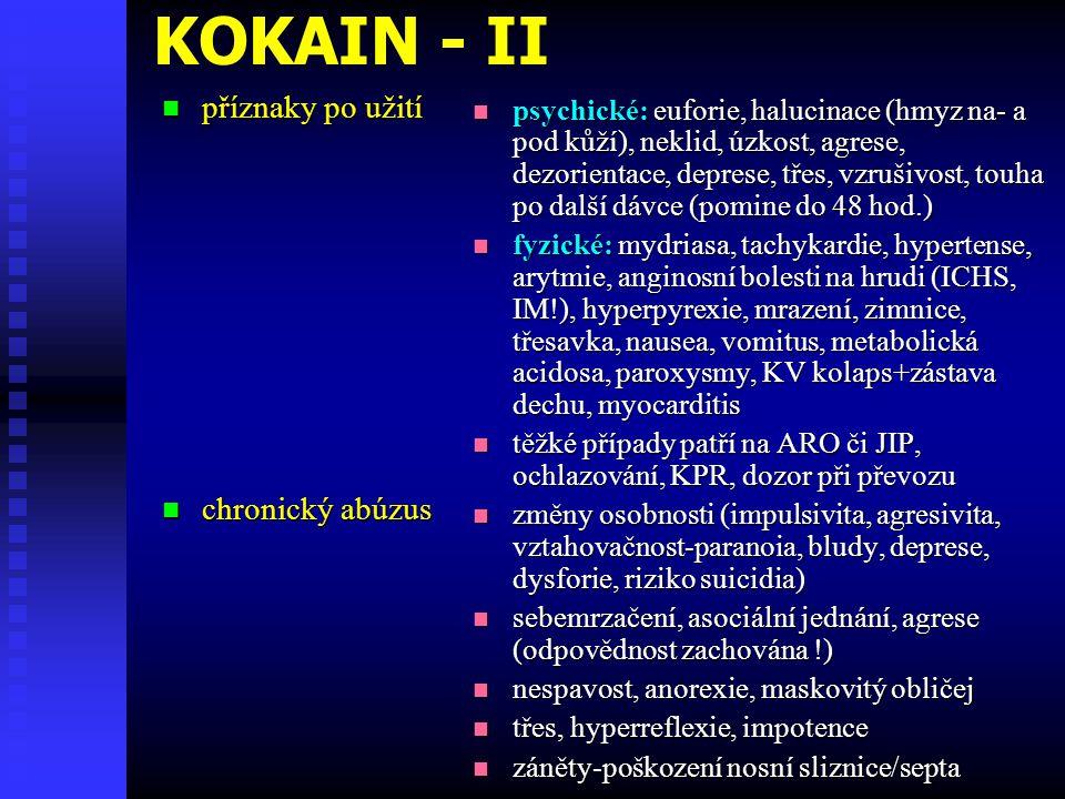KOKAIN - II příznaky po užití chronický abúzus