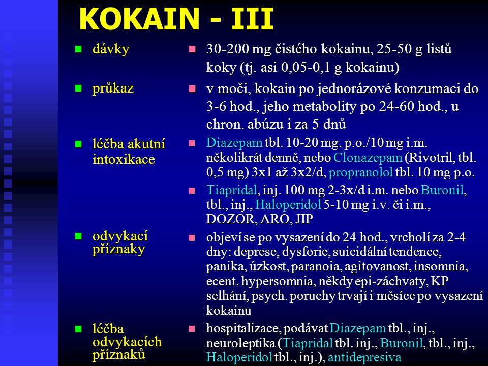 KOKAIN - III dávky průkaz léčba akutní intoxikace odvykací příznaky