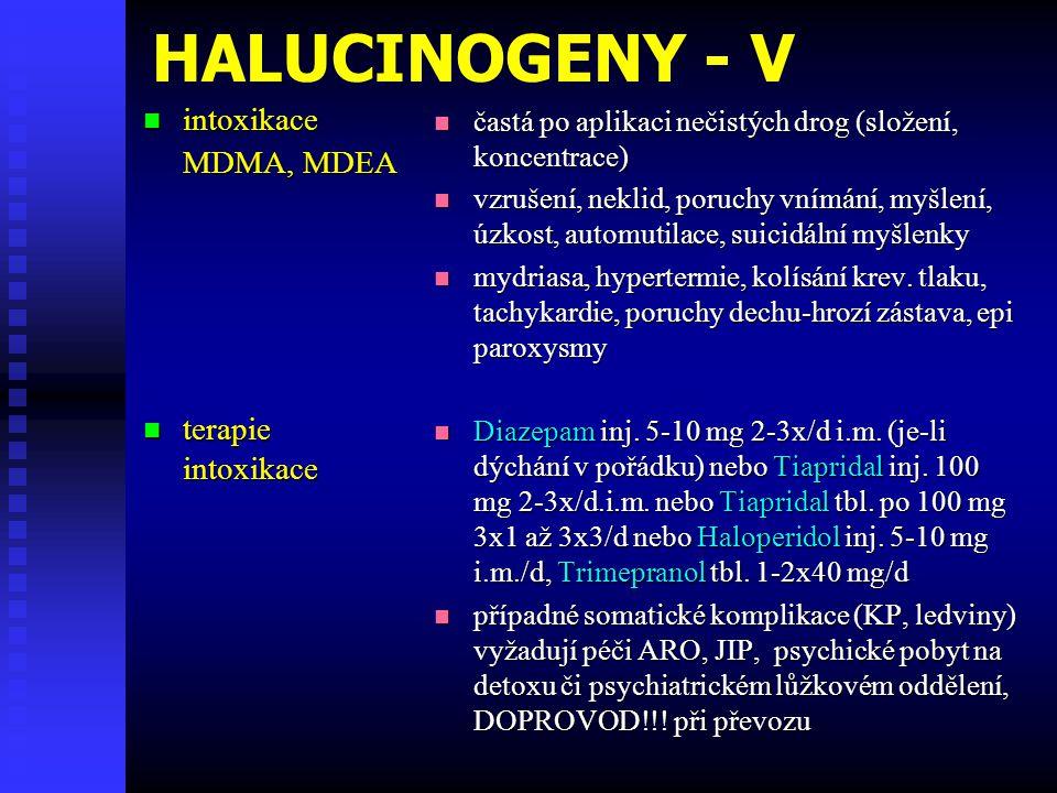 HALUCINOGENY - V intoxikace MDMA, MDEA terapie