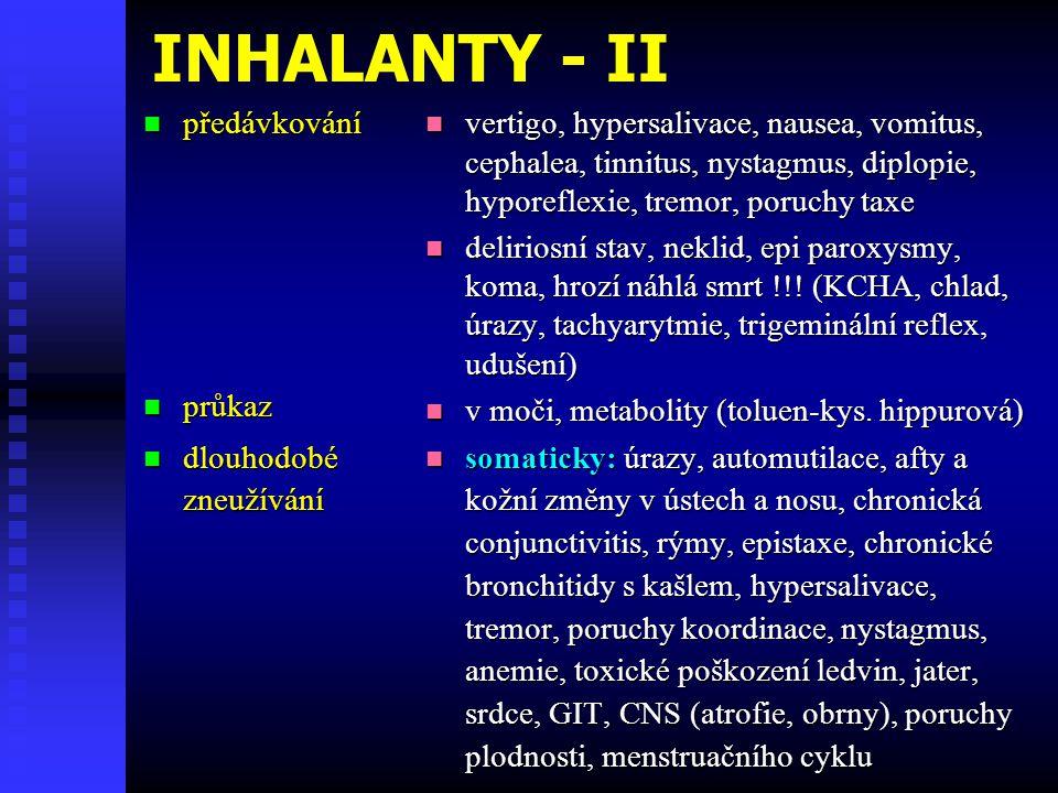 INHALANTY - II předávkování průkaz dlouhodobé zneužívání