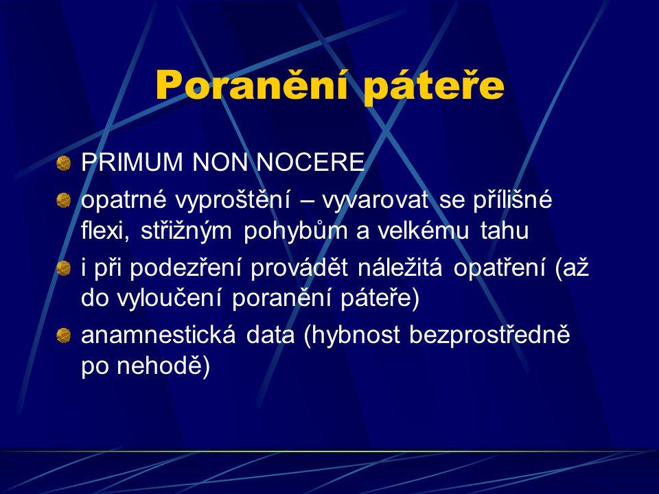Poranění páteře PRIMUM NON NOCERE