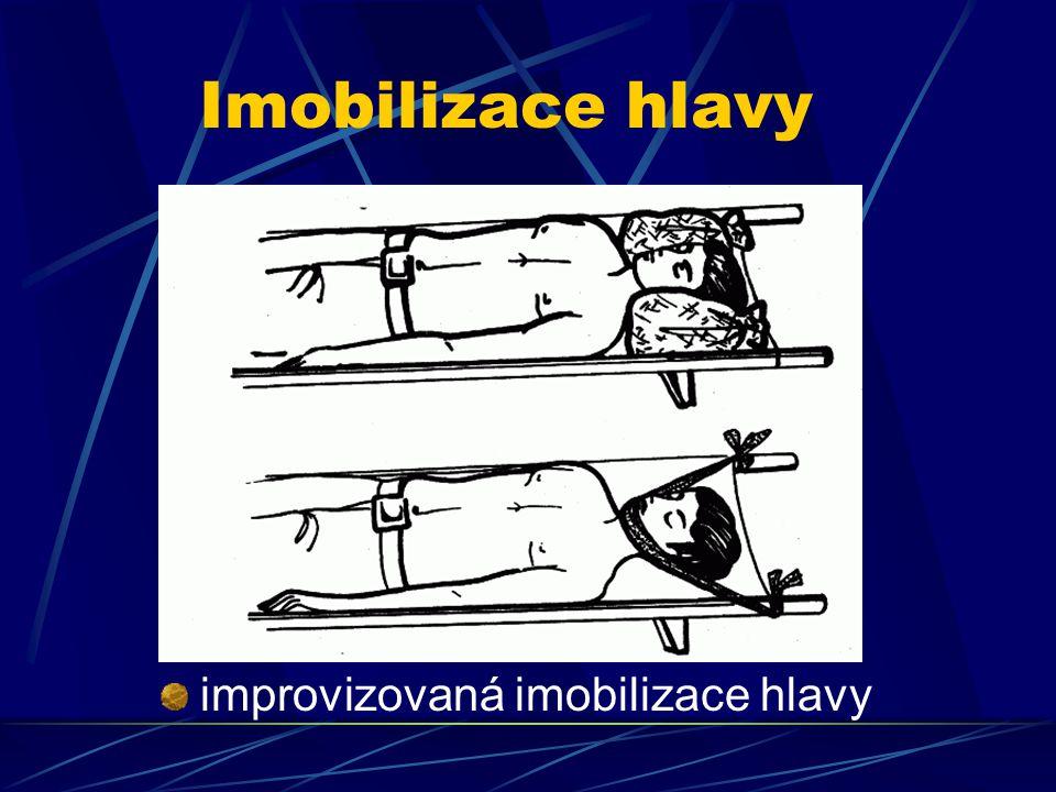 Imobilizace hlavy improvizovaná imobilizace hlavy