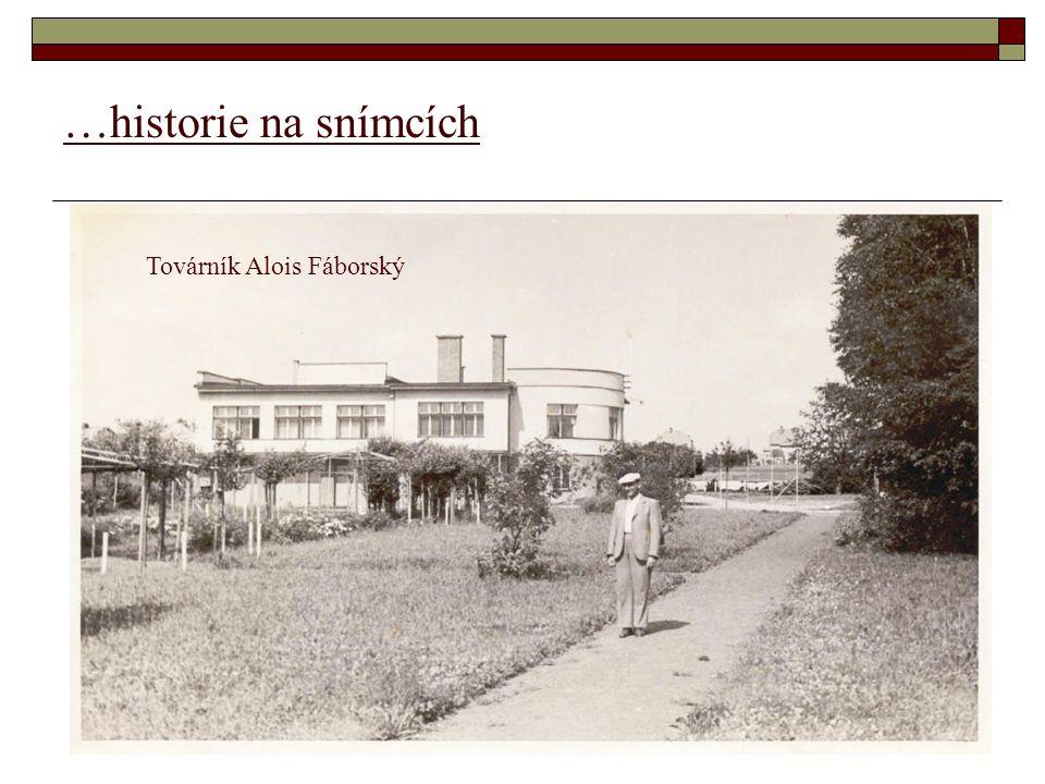 …historie na snímcích Továrník Alois Fáborský