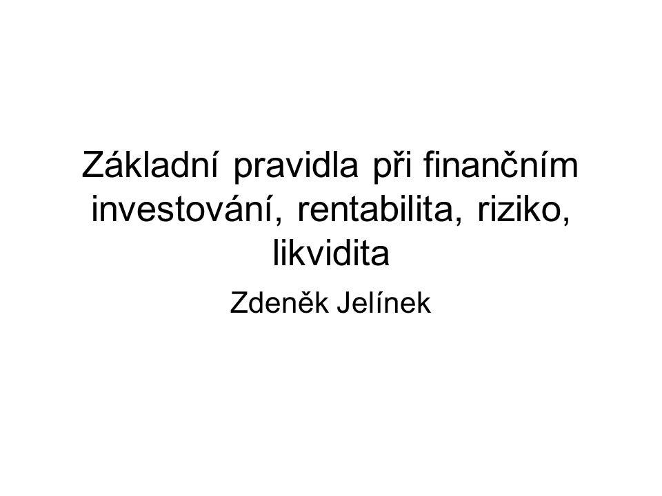 Základní pravidla při finančním investování, rentabilita, riziko, likvidita
