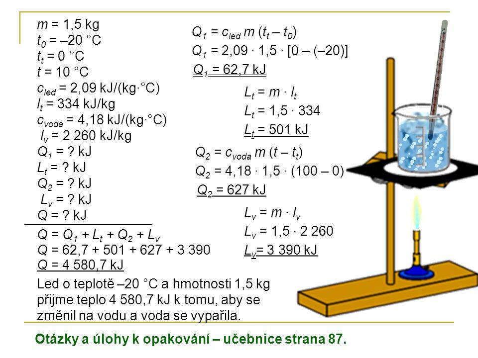 m = 1,5 kg t0 = –20 °C tt = 0 °C t = 10 °C cled = 2,09 kJ/(kg·°C)