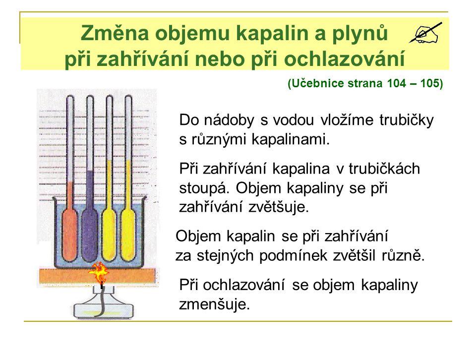 Změna objemu kapalin a plynů při zahřívání nebo při ochlazování