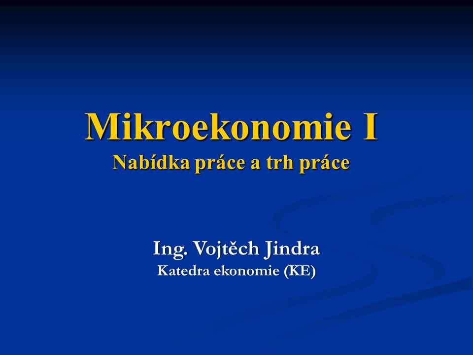 Mikroekonomie I Nabídka práce a trh práce