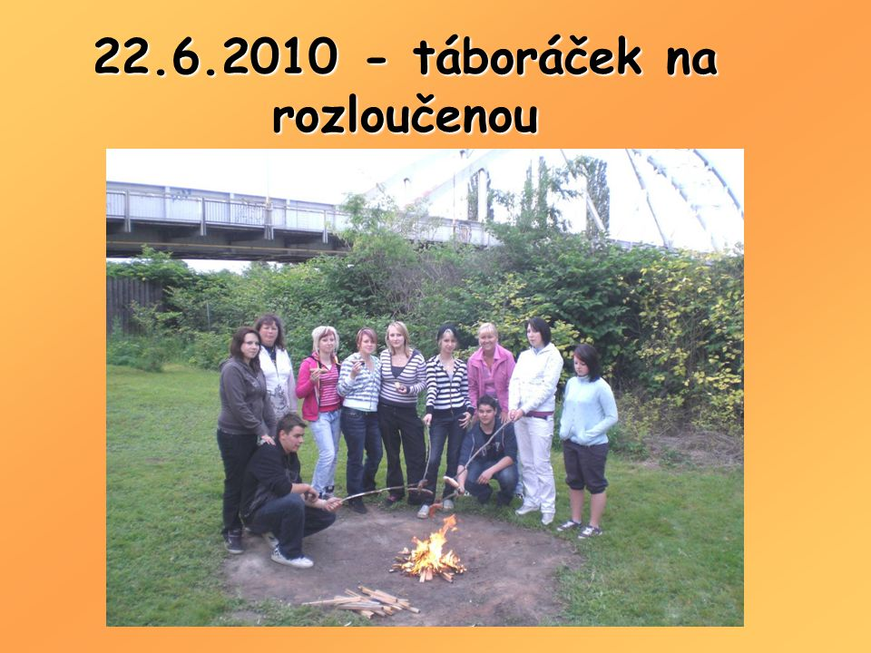 22.6.2010 - táboráček na rozloučenou