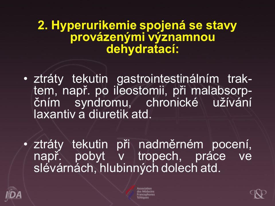 2. Hyperurikemie spojená se stavy provázenými významnou dehydratací: