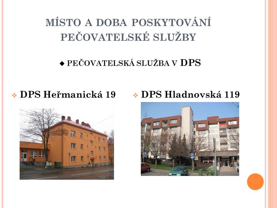 místo a doba poskytování pečovatelské služby  pečovatelská služba v DPS