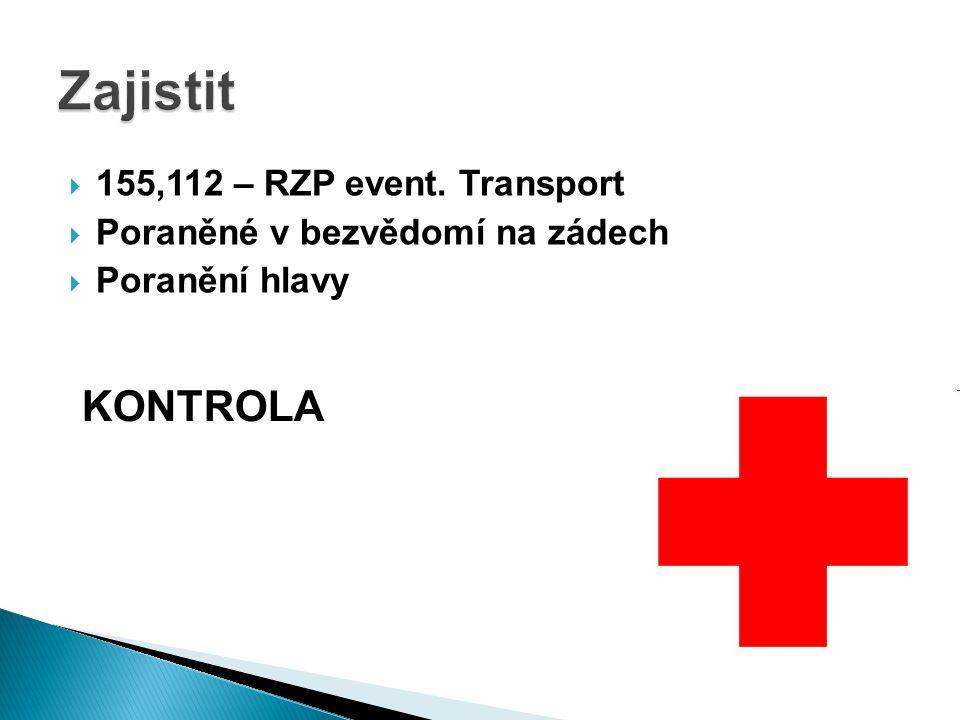 Zajistit KONTROLA 155,112 – RZP event. Transport