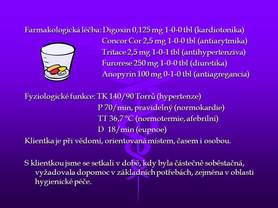 Farmakologická léčba: Digoxin 0,125 mg 1-0-0 tbl (kardiotonika)