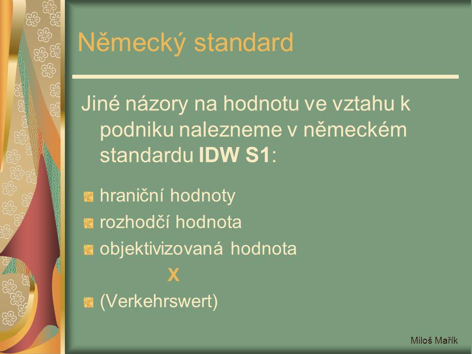 Německý standard Jiné názory na hodnotu ve vztahu k podniku nalezneme v německém standardu IDW S1: hraniční hodnoty.