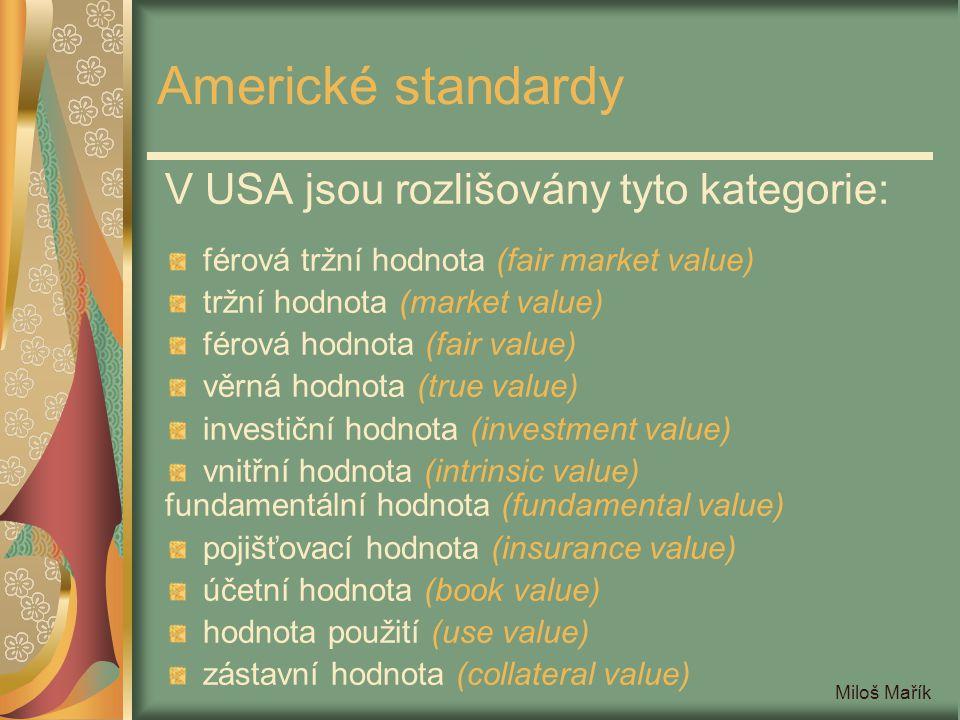 Americké standardy V USA jsou rozlišovány tyto kategorie: