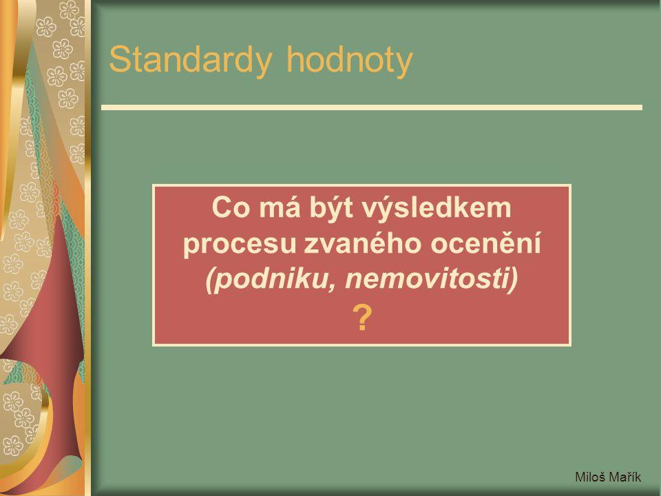 Co má být výsledkem procesu zvaného ocenění (podniku, nemovitosti)