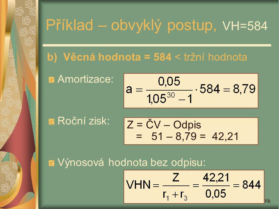 Příklad – obvyklý postup, VH=584