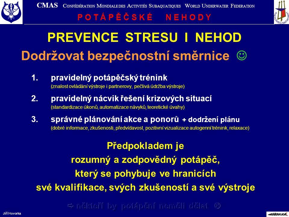 PREVENCE STRESU I NEHOD Dodržovat bezpečnostní směrnice 