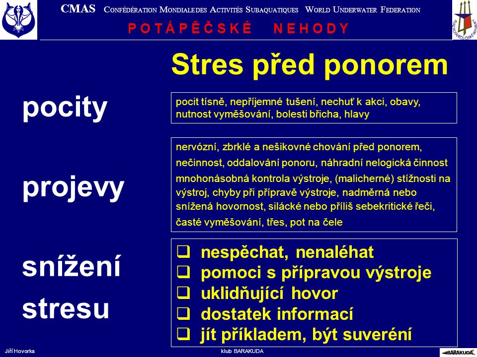 Stres před ponorem pocity projevy snížení stresu nespěchat, nenaléhat