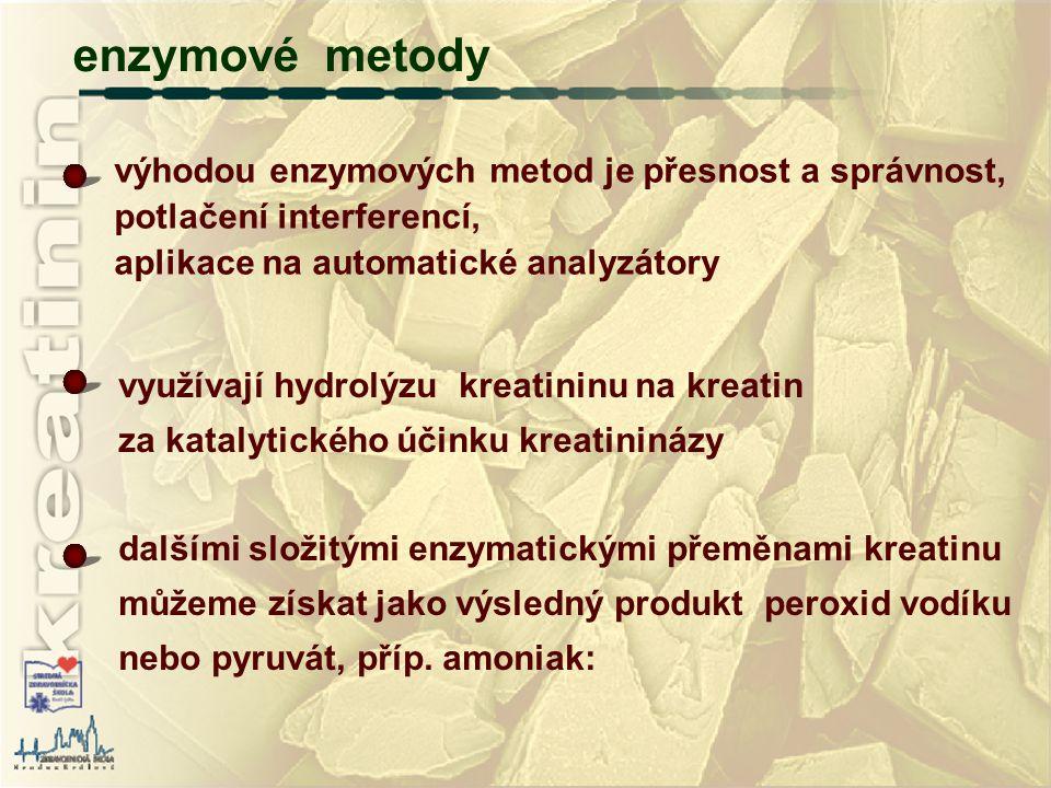 enzymové metody výhodou enzymových metod je přesnost a správnost,